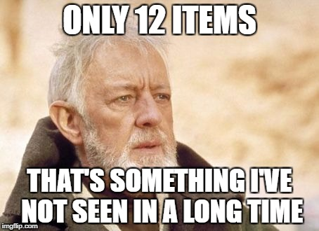 Supermarket Express Checkout Rage! - a harrisp0 Daily Shopping Event | ONLY 12 ITEMS THAT'S SOMETHING I'VE NOT SEEN IN A LONG TIME | image tagged in memes,obi wan kenobi | made w/ Imgflip meme maker