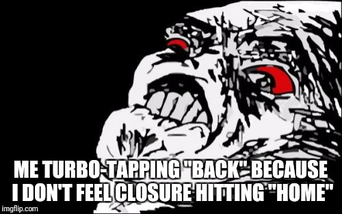 "I hate the feeling of leaving apps open | ME TURBO-TAPPING ""BACK"" BECAUSE I DON'T FEEL CLOSURE HITTING ""HOME"" 