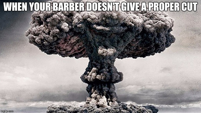 Circus BOOM | WHEN YOUR BARBER DOESN'T GIVE A PROPER CUT | image tagged in circus boom | made w/ Imgflip meme maker
