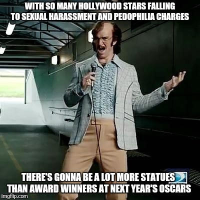 Bad comedian Eli Manning | WITH SO MANY HOLLYWOOD STARS FALLING TO SEXUAL HARASSMENT AND PEDOPHILIA CHARGES THERE'S GONNA BE A LOT MORE STATUES THAN AWARD WINNERS AT N | image tagged in bad comedian eli manning | made w/ Imgflip meme maker