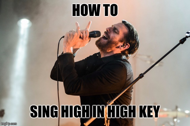HOW TO SING HIGH IN HIGH KEY | made w/ Imgflip meme maker