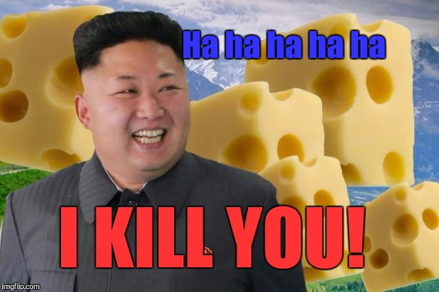 Ha ha ha ha ha I KILL YOU! | made w/ Imgflip meme maker