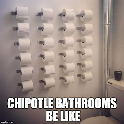 on the throne | CHIPOTLE BATHROOMS BE LIKE | image tagged in chipotle,pooping | made w/ Imgflip meme maker