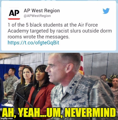 More fake news and another black eye for the Air Force. | AH, YEAH...UM, NEVERMIND | image tagged in fake news,military week,air force | made w/ Imgflip meme maker
