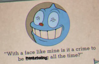 When it's No Fap November, but you keep masturbating | masturbating | image tagged in no fap november,masturbate,cuphead,goopy le grande | made w/ Imgflip meme maker