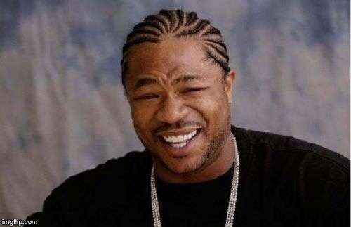 Yo Dawg Heard You Meme | . | image tagged in memes,yo dawg heard you | made w/ Imgflip meme maker