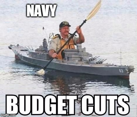 Military Appreciation Week | NAVY | image tagged in navy,us navy,budget cuts | made w/ Imgflip meme maker