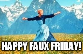 Look At All These Meme | HAPPY FAUX FRIDAY! | image tagged in memes,look at all these | made w/ Imgflip meme maker