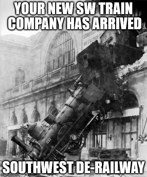 train crash | YOUR NEW SW TRAIN COMPANY HAS ARRIVED SOUTHWEST DE-RAILWAY | image tagged in train crash | made w/ Imgflip meme maker