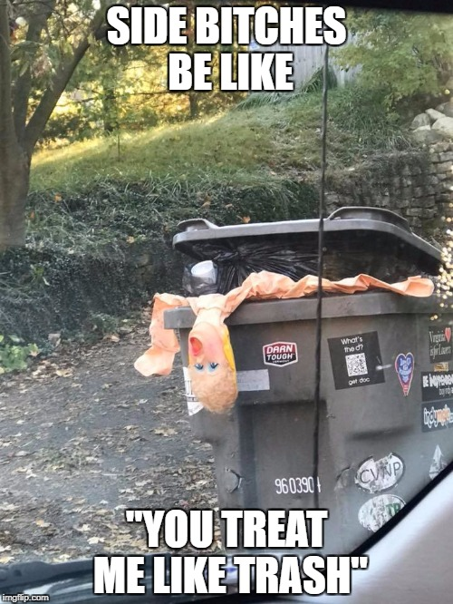 "East Side Trash | SIDE B**CHES BE LIKE ""YOU TREAT ME LIKE TRASH"" 