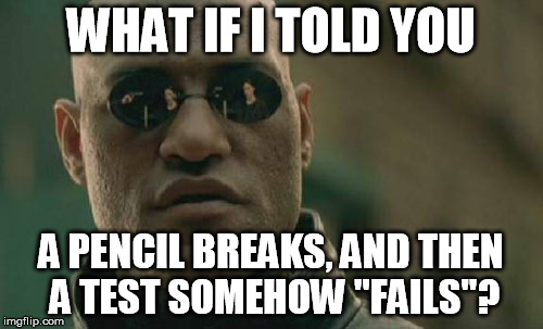 "Morpheus failed his math test | WHAT IF I TOLD YOU A PENCIL BREAKS, AND THEN A TEST SOMEHOW ""FAILS""? 