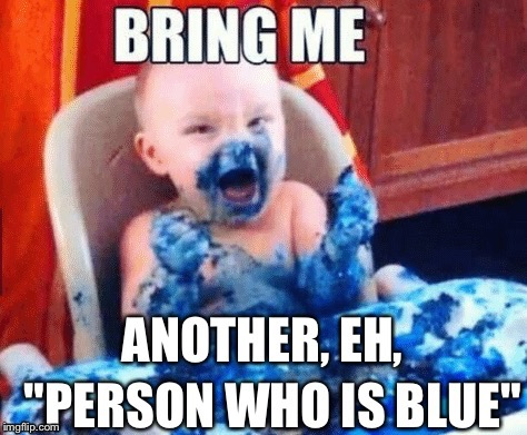 Politically correct baby | . | image tagged in smurf,funny baby,politically incorrect | made w/ Imgflip meme maker