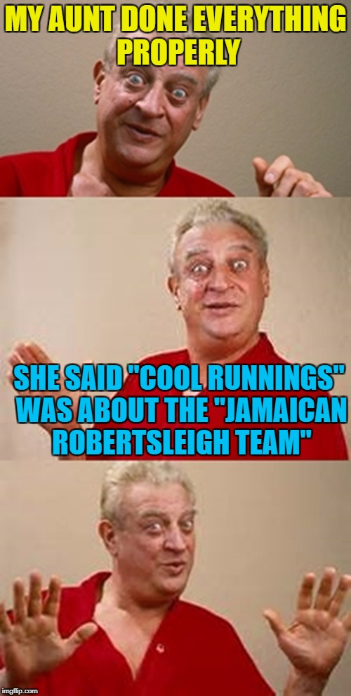 "She was a cold woman... :) | MY AUNT DONE EVERYTHING PROPERLY SHE SAID ""COOL RUNNINGS"" WAS ABOUT THE ""JAMAICAN ROBERTSLEIGH TEAM"" 