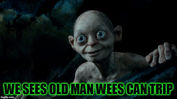 WE SEES OLD MAN WEES CAN TRIP | made w/ Imgflip meme maker