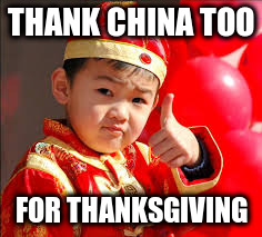 THANK CHINA TOO FOR THANKSGIVING | made w/ Imgflip meme maker