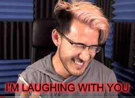 I'M LAUGHING WITH YOU | made w/ Imgflip meme maker