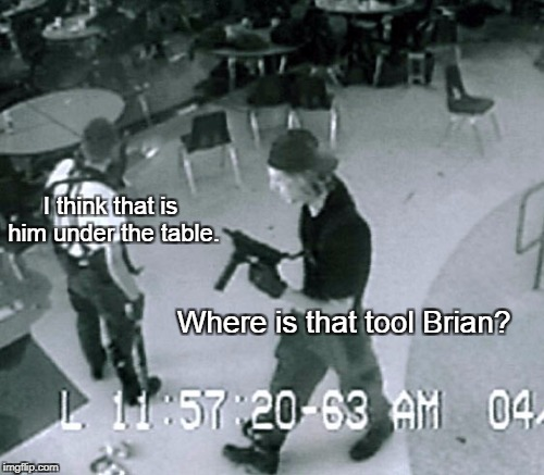 I think that is him under the table. Where is that tool Brian? | made w/ Imgflip meme maker