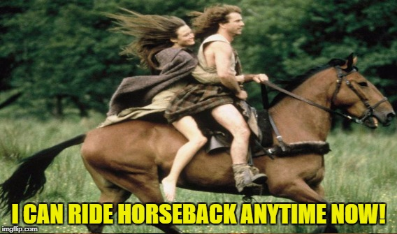 I CAN RIDE HORSEBACK ANYTIME NOW! | made w/ Imgflip meme maker