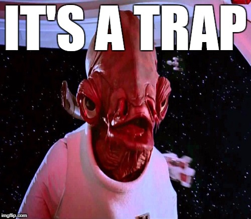 IT'S A TRAP | made w/ Imgflip meme maker
