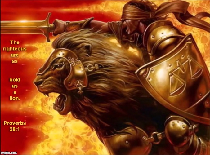 Bold as a Lion | image tagged in bold as a lion,proverbs 28 1,be bold,boldness,rise up | made w/ Imgflip meme maker