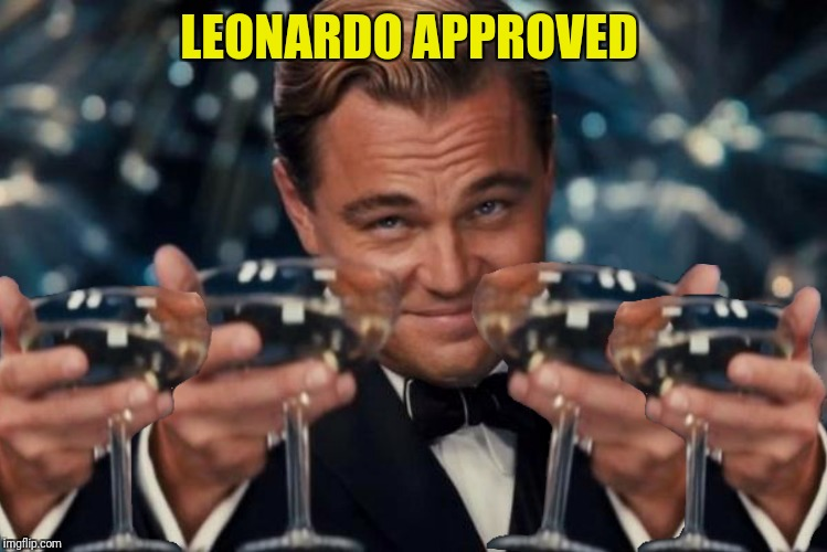 LEONARDO APPROVED | made w/ Imgflip meme maker