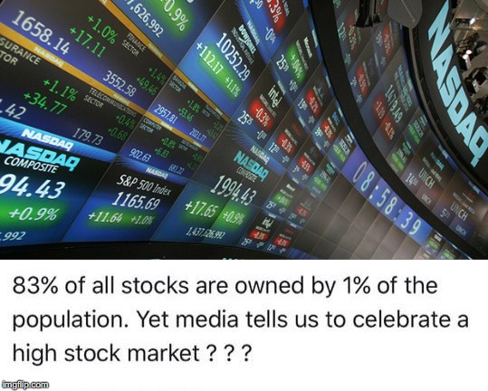 We're being taught to root for the rich man's portfolio | image tagged in stocks,market,1,celebrate,income inequality,media | made w/ Imgflip meme maker