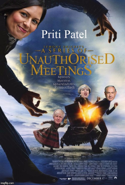 A series of unauthorized meetings | image tagged in priti unfortunate | made w/ Imgflip meme maker