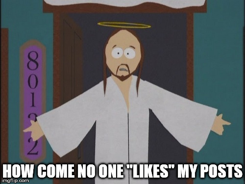"Facebook Eternity | HOW COME NO ONE ""LIKES"" MY POSTS 