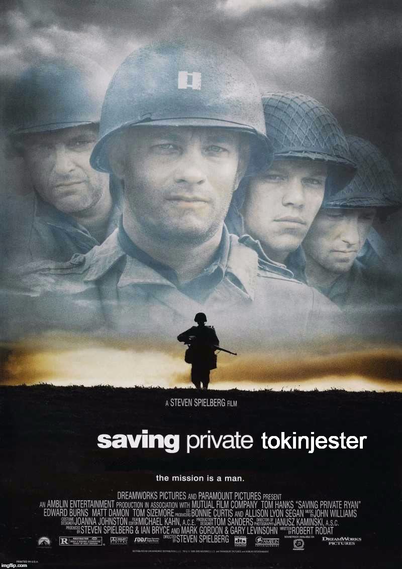 Saving Private Ryan Blank | tokinjester | image tagged in saving private ryan blank | made w/ Imgflip meme maker