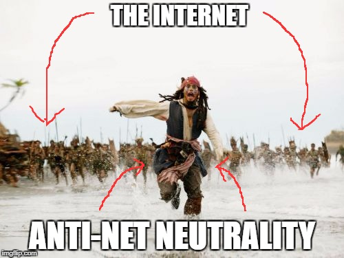 You know how this song and dance goes...... | THE INTERNET ANTI-NET NEUTRALITY | image tagged in memes,jack sparrow being chased | made w/ Imgflip meme maker