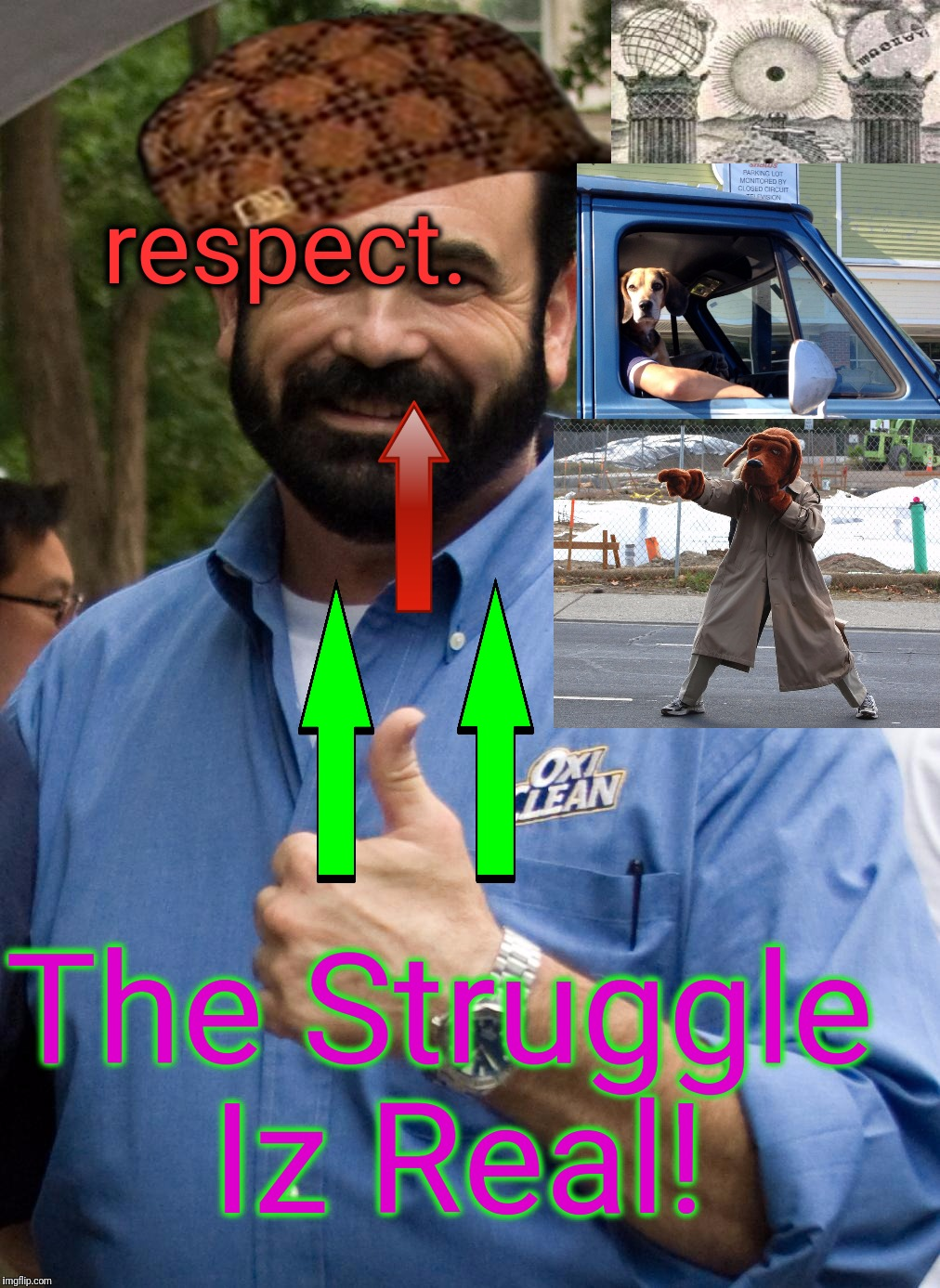 respect. The Struggle Iz Real! | made w/ Imgflip meme maker