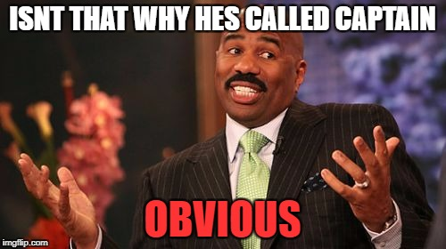 Steve Harvey Meme | ISNT THAT WHY HES CALLED CAPTAIN OBVIOUS | image tagged in memes,steve harvey | made w/ Imgflip meme maker
