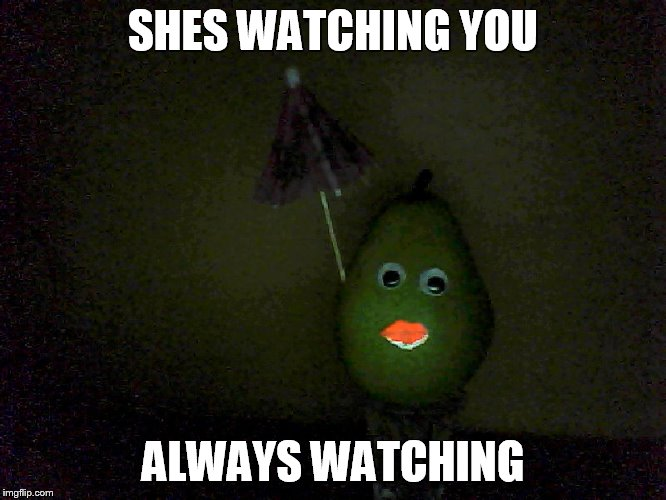 Evil Ms Pear | SHES WATCHING YOU ALWAYS WATCHING | image tagged in funny food | made w/ Imgflip meme maker