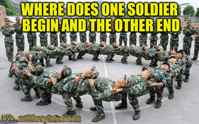 WHERE DOES ONE SOLDIER BEGIN AND THE OTHER END | made w/ Imgflip meme maker