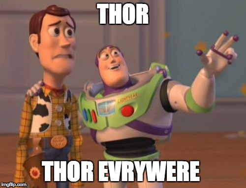 X, X Everywhere Meme | THOR THOR EVRYWERE | image tagged in memes,x,x everywhere,x x everywhere | made w/ Imgflip meme maker