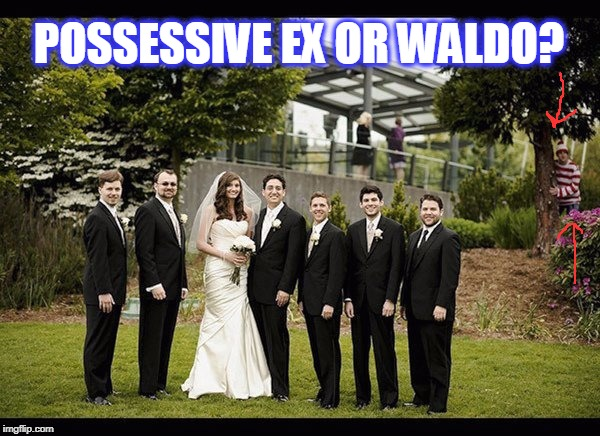 wheres my possessive ex? | POSSESSIVE EX OR WALDO? | image tagged in waldo,where's waldo,marriage | made w/ Imgflip meme maker