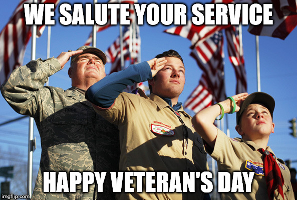 We Salute Your Service | WE SALUTE YOUR SERVICE HAPPY VETERAN'S DAY | image tagged in boy scouts,veterans day | made w/ Imgflip meme maker
