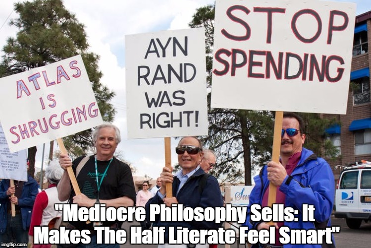 """Mediocre Philosophy Sells: It Makes The Half Literate Feel Smart"" 