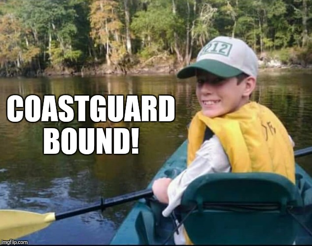 A special Veteran's Day/Military Week salute to my nephew, who, since this pic has grown up and enlisted in the Coastguard!    | COASTGUARD BOUND! | image tagged in coastguard,military week,jbmemegeek | made w/ Imgflip meme maker