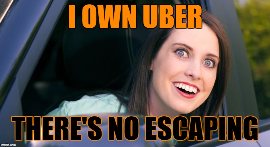 OAG smiling in car craziness | I OWN UBER THERE'S NO ESCAPING | image tagged in oag smiling in car craziness | made w/ Imgflip meme maker