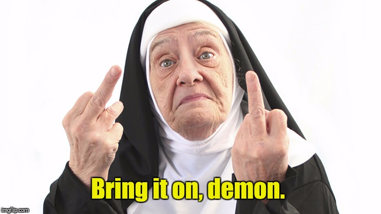Bring it on, demon. | made w/ Imgflip meme maker