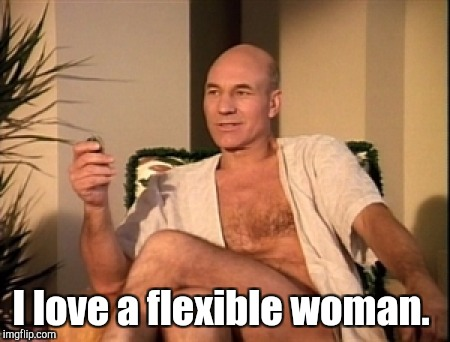 I love a flexible woman. | made w/ Imgflip meme maker