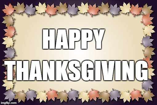 Happy Thanksgiving | HAPPY THANKSGIVING | image tagged in bulletin board | made w/ Imgflip meme maker