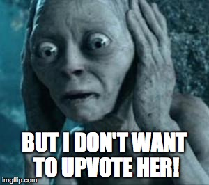 BUT I DON'T WANT TO UPVOTE HER! | made w/ Imgflip meme maker