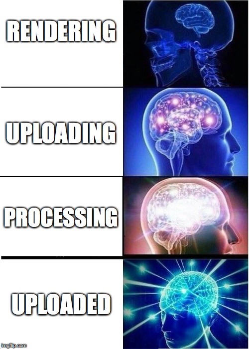 Expanding Brain Meme | RENDERING UPLOADING PROCESSING UPLOADED | image tagged in memes,expanding brain | made w/ Imgflip meme maker
