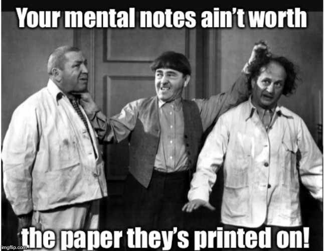 Wise guys! | . | image tagged in 3 stooges,mental note,paper,worthless,moe | made w/ Imgflip meme maker