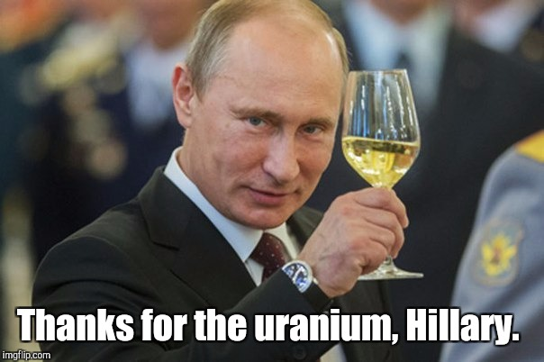 Thanks for the uranium, Hillary. | made w/ Imgflip meme maker