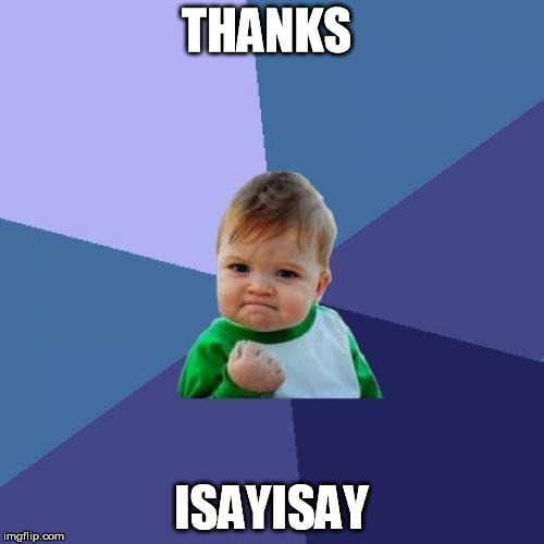 Success Kid Meme | THANKS ISAYISAY | image tagged in memes,success kid | made w/ Imgflip meme maker