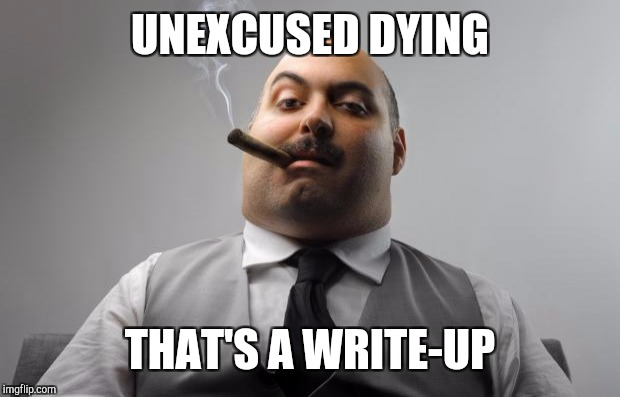 UNEXCUSED DYING THAT'S A WRITE-UP | made w/ Imgflip meme maker