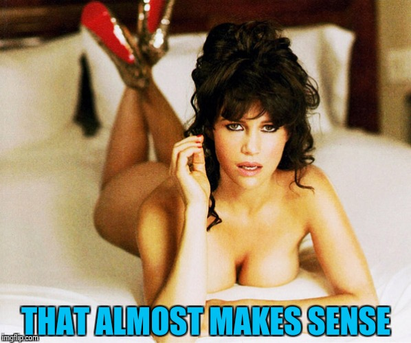 Carla Gugino | THAT ALMOST MAKES SENSE | image tagged in carla gugino | made w/ Imgflip meme maker